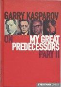 Garry Kasparov on My Great Predecessors part 2 (Hardcover)
